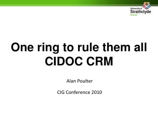 One ring to rule them all CIDOC CRM