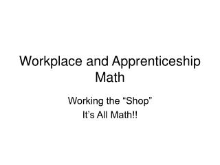 Workplace and Apprenticeship Math