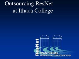 Outsourcing ResNet at Ithaca College