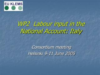 WP2  Labour input in the National Account: Italy