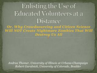 Enlisting the Use of Educated Volunteers at a Distance