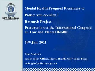Mental Health Frequent Presenters to Police:  who are they ?  Research Project