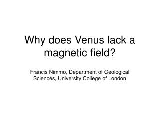 Why does Venus lack a magnetic field?