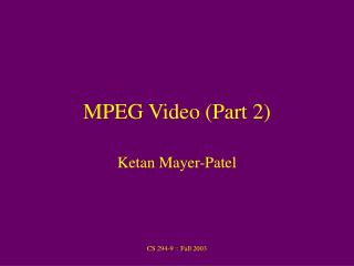 MPEG Video (Part 2)
