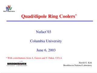 Quad/dipole Ring Coolers *