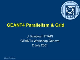 GEANT4 Parallelism & Grid