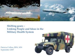 Shifting gears –  Linking People and Ideas in the Military Health System