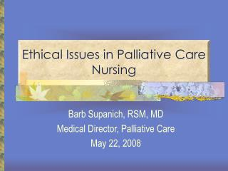 Ethical Issues in Palliative Care Nursing