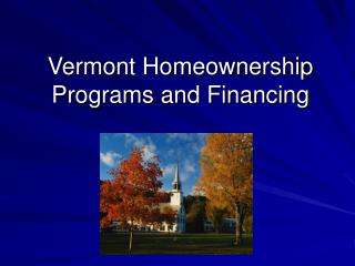 Vermont Homeownership Programs and Financing