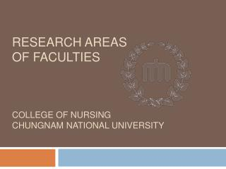 Research areas  of Faculties college of nursing Chungnam  national university