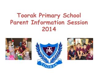 Toorak  Primary School Parent Information Session 2014