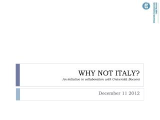 WHY NOT ITALY? An initiative in collaboration with Università Bocconi