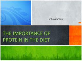 THE IMPORTANCE OF PROTEIN  IN  THE  DIET