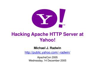 Hacking Apache HTTP Server at Yahoo!