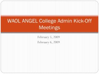 WAOL ANGEL College Admin Kick-Off Meetings