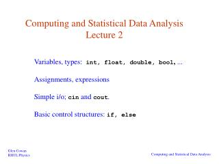 Computing and Statistical Data Analysis Lecture 2