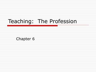 Teaching:  The Profession