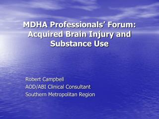 MDHA Professionals' Forum: Acquired Brain Injury and Substance Use