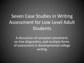 Seven Case Studies in Writing Assessment for Low Level Adult Students