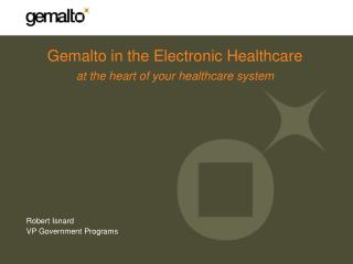 Gemalto in the Electronic Healthcare at the heart of your healthcare system