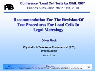 Conference  Load Cell Tests by OIML R60    Buenos Aires, June 7th to 11th, 2010