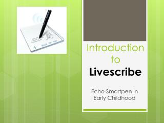 Introduction to Livescribe