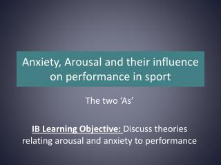 Anxiety, Arousal and their influence on performance in sport