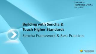 Building with  Sencha  &  Touch  Higher Standards