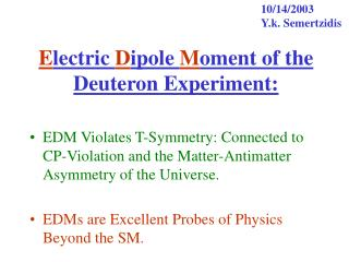 E lectric  D ipole  M oment of the Deuteron Experiment: