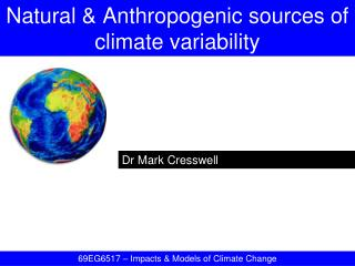 Natural & Anthropogenic sources of climate variability