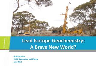 Lead Isotope Geochemistry: A Brave New World?