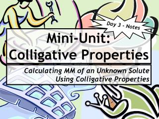 Mini-Unit:  Colligative Properties