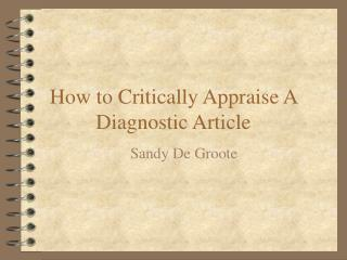 How to Critically Appraise A  Diagnostic Article
