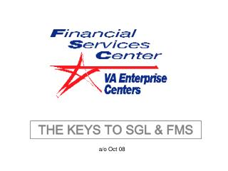 THE KEYS TO SGL & FMS