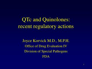 QTc and Quinolones: recent regulatory actions