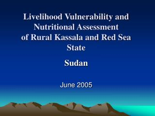 Livelihood Vulnerability and Nutritional Assessment  of Rural Kassala and Red Sea State