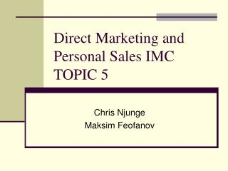 Direct Marketing and Personal Sales IMC TOPIC 5
