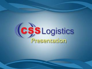 CSS Logistics was established in the year 2006 and headquartered in Dubai, United Arab Emirates