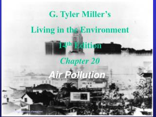 G. Tyler Miller's Living in the Environment 14 th  Edition Chapter 20