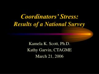 Coordinators' Stress: Results of a National Survey