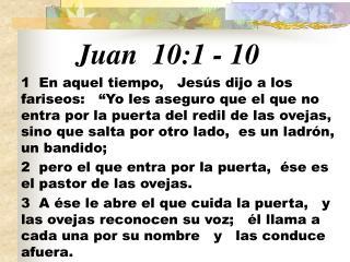Juan 10:1 - 10