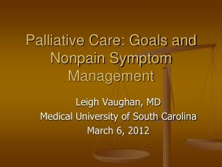 Palliative Care: Goals and Nonpain Symptom Management
