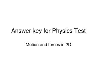 Answer key for Physics Test