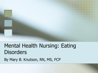Mental Health Nursing: Eating Disorders
