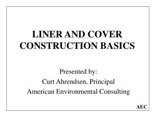 LINER AND COVER CONSTRUCTION BASICS