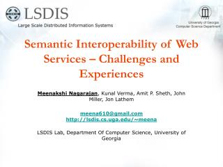 Semantic Interoperability of Web Services – Challenges and Experiences