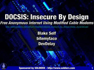 soldierx/defcon16speech/docsis_insecure_by_design-blake_durandal