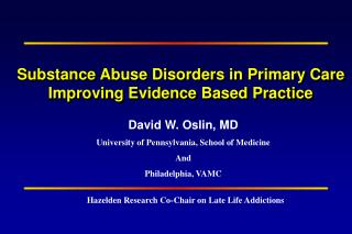 Substance Abuse Disorders in Primary Care Improving Evidence Based Practice