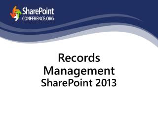 Records Management  SharePoint 2013
