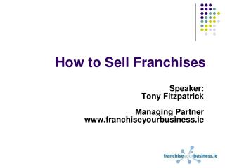 How to Sell Franchise s